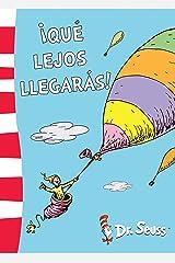¡Qué lejos llegarás! (Colección Dr. Seuss) (Spanish Edition) Kindle Edition