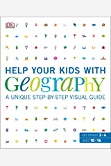 Help Your Kids with Geography, Ages 10-16 (Key Stages 3-4): A Unique Step-by-Step Visual Guide, Revision and Reference Kindle Edition