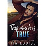 This Much is True: An opposites-attract, single-dad romance (stand-alone)