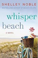 Whisper Beach: A Novel Kindle Edition