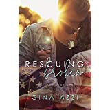 Rescuing Broken: A Military Romance (The Kane Brothers Book 1)