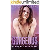 Gorgeous (Femme Fox Book 3)