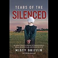 Tears of the Silenced: An Amish True Crime Memoir of Childho…