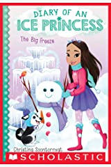 The Big Freeze (Diary of an Ice Princess #4) Kindle Edition