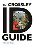 The Crossley ID Guide: Eastern Birds (The Crossley ID Guides) (English Edition)