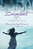 Barefoot: A Story of Surrendering to God (Sensible Shoes Series) (English Edition)