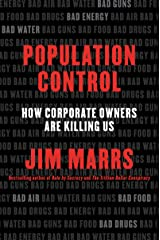Population Control: How Corporate Owners Are Killing Us Kindle Edition