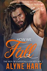 How We Fall: A Small Town, Opposites Attract Romance (The Men of Evansdale County Book 2) Kindle Edition