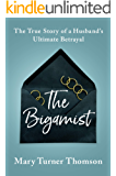 The Bigamist: The True Story of a Husband's Ultimate Betraya…