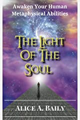 The Light Of The Soul: Its Science And Its Affects Kindle Edition