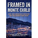 Framed in Monte Carlo: How I Was Wrongfully Convicted for a Billionaire's Fiery Death