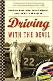 Driving with the Devil: Southern Moonshine, Detroit Wheels…
