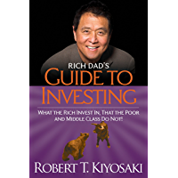 Rich Dad's Guide to Investing: What the Rich Invest in, That…