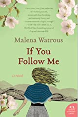 If You Follow Me: A Novel Kindle Edition