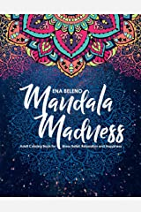 Mandala Madness Adult Coloring Book for Stress Relief, Relaxation and Happiness ペーパーバック