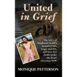 United in Grief: The story of Stephanie Scott's beautiful life, tragic murder, and how her death broke the heart of Leeton NS