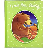 I Love You, Daddy: A Tale of Encouragement and Parental Love between a Father and his Child, Ages 3-6
