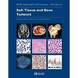 Soft Tissue and Bone Tumours (World Health Organization Classification of Tumours)