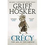Crécy: The Age of the Archer (Sir John Hawkwood Book 1)