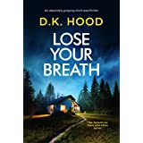 Lose Your Breath: An absolutely gripping short-read thriller (Detectives Kane and Alton)