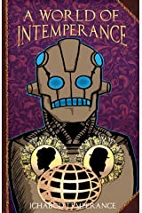 A World of InTemperance (The Adventures of Ichabod Temperance Book 2) Kindle Edition