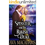 A Spinster for the Rakish Duke: A Steamy Historical Regency Romance Novel (Notorious Sisters of London Book 3)
