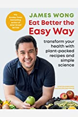 Eat Better the Easy Way: Transform your health with plant-packed recipes and simple science Kindle Edition