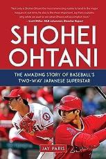 Shohei Ohtani: The Amazing Story of Baseball's Two-Way Japanese Superstar