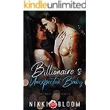 Billionaire's Unexpected Baby: A Small Town Accidental Pregnancy Romance (Secret Love)