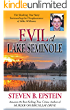 Evil at Lake Seminole: The Shocking True Story Surrounding the Disappearance of Mike Williams (English Edition)