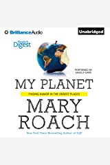 My Planet: Finding Humor in the Oddest Places Audible Audiobook