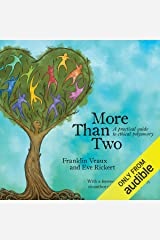 More than Two: A Practical Guide to Ethical Polyamory Audible版