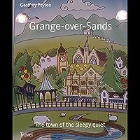 Grange-over-Sands: The town of the sleepy quiet (English Edi…