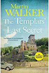 The Templars' Last Secret: Bruno digs deep into France's medieval past to solve a thoroughly modern murder (The Dordogne Mysteries) Kindle Edition