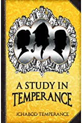 A Study in Temperance (The Adventures of Ichabod Temperance Book 4) Kindle Edition