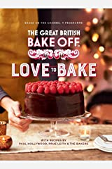 The Great British Bake Off: Love to Bake Kindle Edition