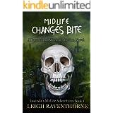 MIDLIFE CHANGES BITE: A Paranormal Women's Fiction Novel (Lucinda's Midlife Adventures Book 1)