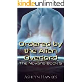 Ordered by the Alien Overlord: An Alien Abduction Romance (The Novans Book 5)