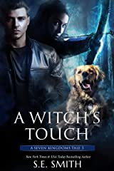 A Witch's Touch: A Seven Kingdoms Tale 3 (The Seven Kingdoms) Kindle Edition