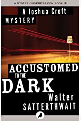 Accustomed to the Dark (The Joshua Croft Mysteries) Kindle Edition