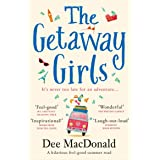 The Getaway Girls: A hilarious feel good summer read