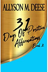 31 Days Of Positive Affirmations: Book 2 Kindle Edition