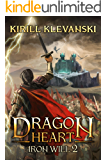 Dragon Heart: Iron Will. LitRPG Wuxia Series: Book 2 (English Edition)