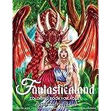 Coloring Book for Adult | Fantasticaland: Adult Coloring Book for Women Featuring Fantasy World and Beautiful Magical Creatur