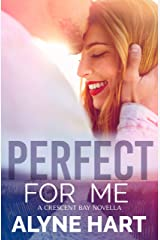 Perfect For Me: A firefighter romance novella (Crescent Bay Book 2) Kindle Edition