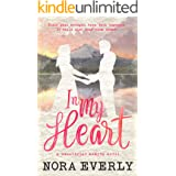 In My Heart: A Small Town, Second Chance Romance (Sweetbriar Hearts Book 1)