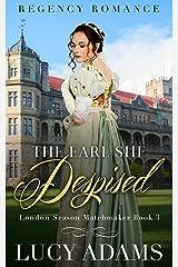 The Earl She Despised: Regency Romance (London Season Matchmaker Book 3) Kindle Edition