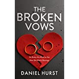 The Broken Vows: A gripping psychological thriller with a shocking climax