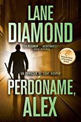 Perdóname, Alex (Spanish Edition) Kindle Edition