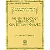 The Giant Book of Intermediate Classical Piano Music: Schirmer's Library of Musical Classics, Vol. 2139